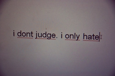 54974-I-Dont-Judge-I-Only-Hate